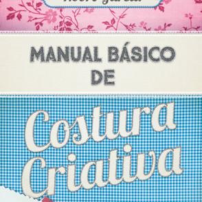 O meu novo Livro! Manual Básico de Costura Criativa
