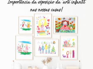 """Importância da exposição da """"arte infantil"""" nas nossas casas!"""
