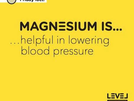 Magnesium is... helpful in lowering blood pressure