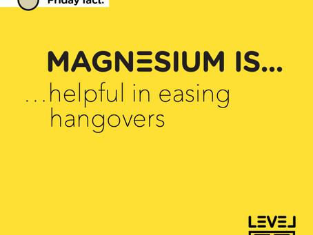 Magnesium is... helpful in easing hangovers
