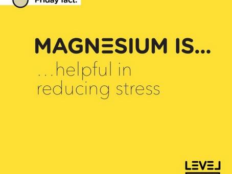 Magnesium is... helpful in reducing stress