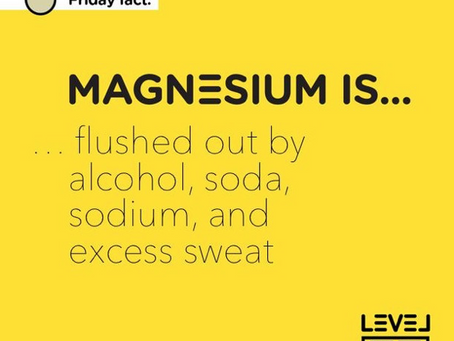 Magnesium... is flushed out by alcohol, sodium and excess sweat