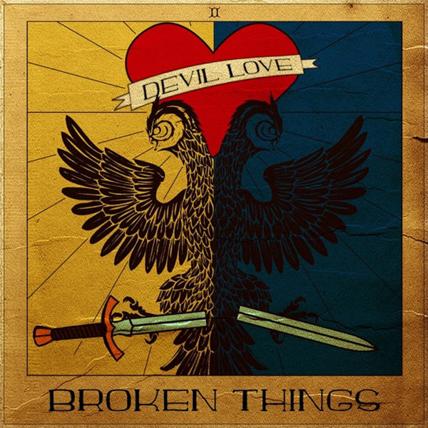 "Devil Love's new LP, ""Broken Things"""