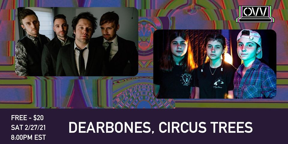 Dearbones & Circus Trees at ONCE Virtual Venue: Sat 2/27 at 8 PM!