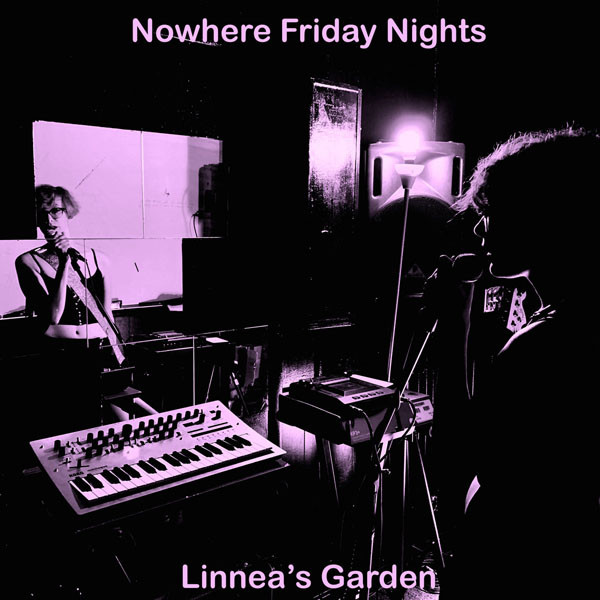 """Nowhere Friday Nights"" by Linnea's Garden arrives 3/5/2021!"