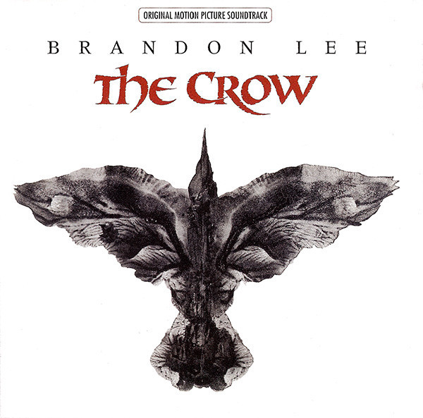 """""""The Crow"""" Origiinal Motion Picture Soundtrack"""