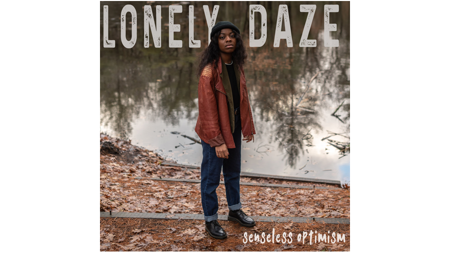 """""""Lonely Daze,"""" the new single from Senseless Optimism!"""