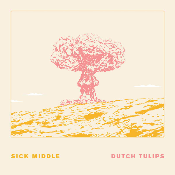 Dutch Tulips - Sick Middle out now!