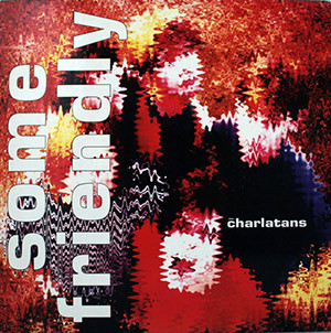 The Charlatans - Some Friendly album cover