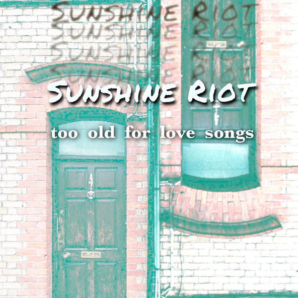 """Sunshine Riot's new single, """"Too Old For Love Songs."""""""