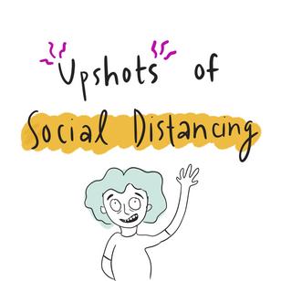 The Upshots of Social Distancing