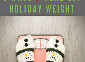 5 Ways to Fend Off Holiday Weight