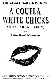 A Couple of White Chicks Sitting Around Talking