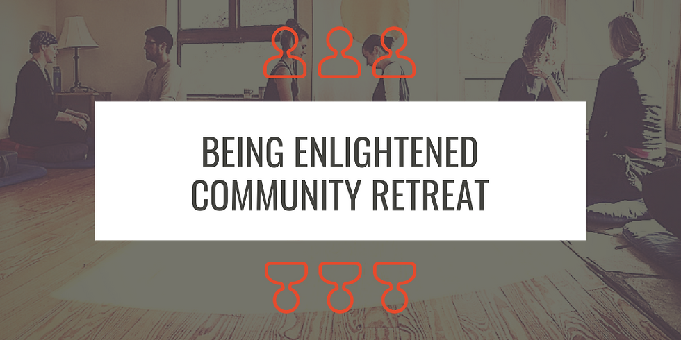 Being Enlightened Community Local Retreat