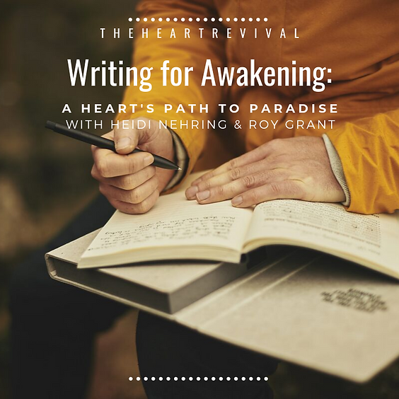 Writing for Awakening:  A Heart's Path to Paradise
