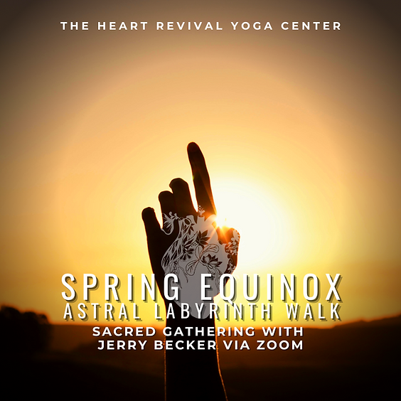 Spring Equinox Astral Labyrinth Walk with Jerry