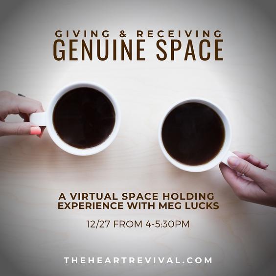 Giving & Receiving Genuine Space