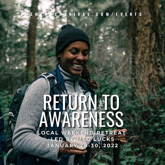 Return to Awareness Local Retreat