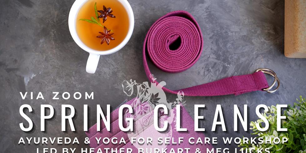 Spring Cleanse: Ayurveda & Yoga for Self Care Workshop