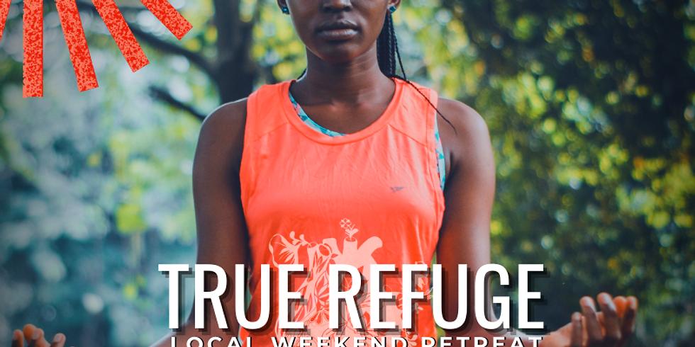 True Refuge: A Heart Revival Local Weekend Retreat