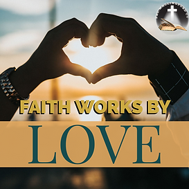 Faith Works By Love.png