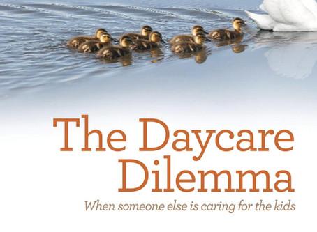The Daycare Dilemma