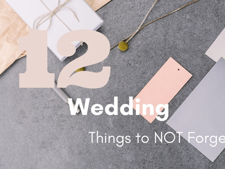 12 Wedding Things to NOT Forget