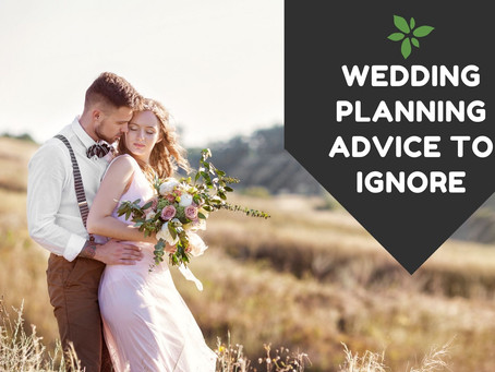 Wedding Planning Advice to IGNORE