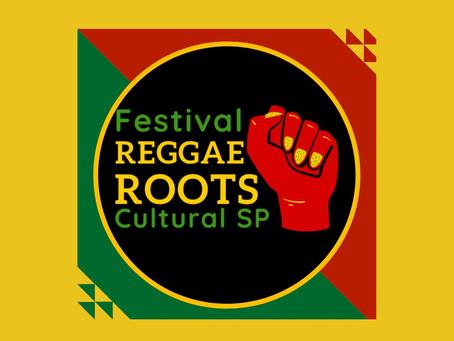 INSCRIÇÕES ATÉ 20/03: Festival REGGAE ROOTS Cultural SP
