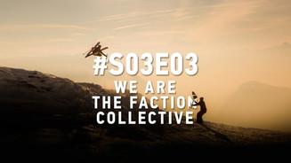 FACTION COLLECTIVE #S03E03
