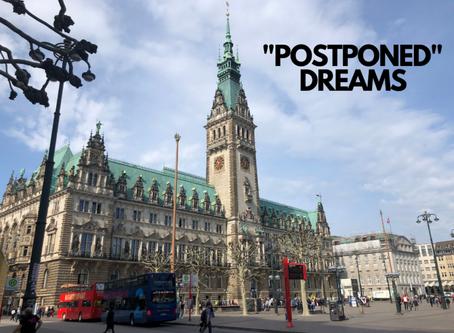 """#9) """"POSTPONED"""" DREAMS"""