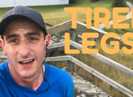 #3) TIRED LEGS