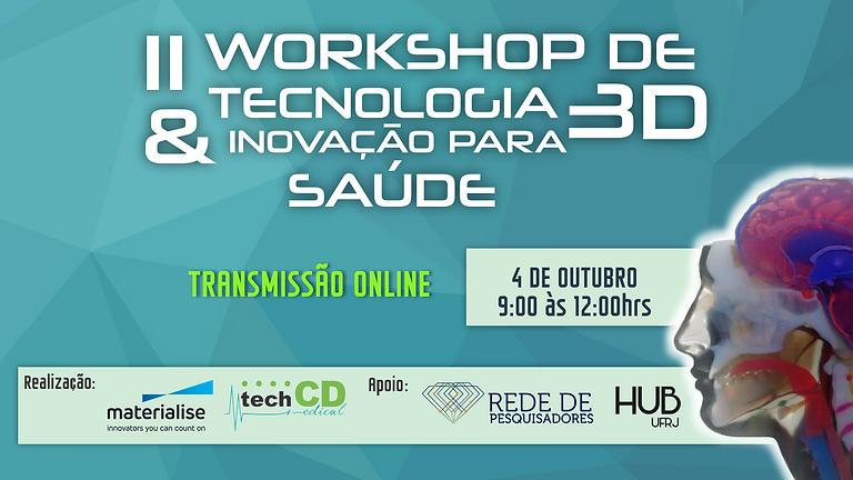 II Workshop de Tecnologia 3D & Inovação para saúde