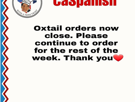 Oxtail orders closed. Place orders for Wednesday- Friday