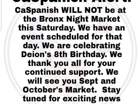 CaSpanish will not be at the Bronx Night Market this Saturday