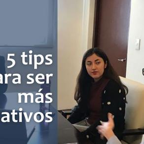 5 TIPS PARA SER MÁS CREATIVOS