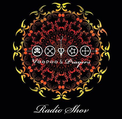 Voodoo and Prayers Monthly Radio Show