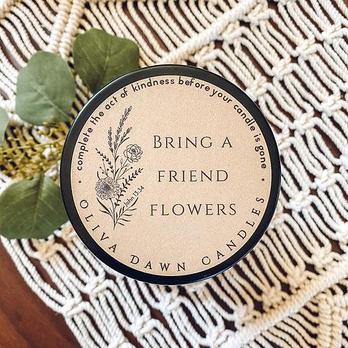 Bring a friend Flowers