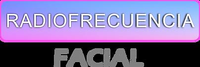 RADIOFRECUENCIA FACIAL.png