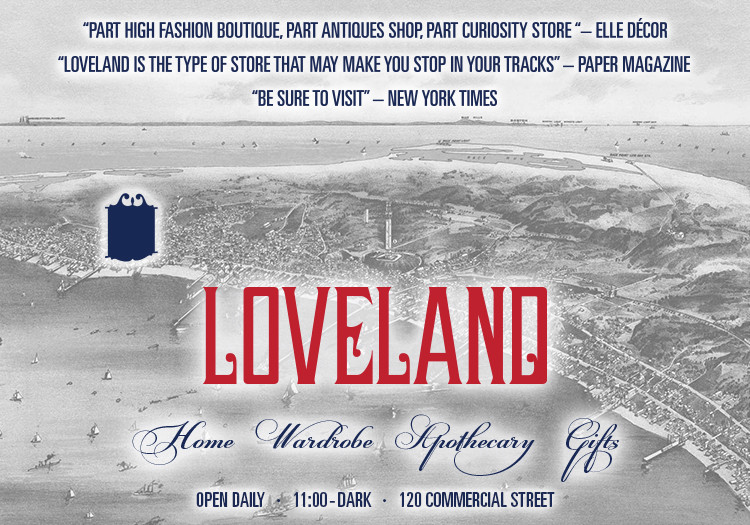 """""""Part high fashion boutique, part antiques shop, part curiosity store"""" – Elle Décor / """"Loveland is the type of store that may make you stop in your tracks"""" – Paper Magazine / """"Be sure to visit"""" – New York Times"""