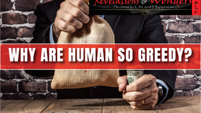 Why are humans so greedy?