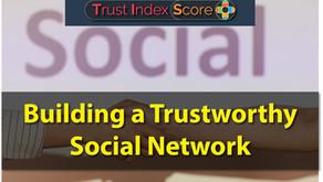 Building a Trustworthy Social Network