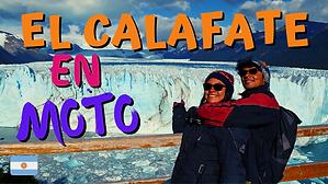 El Calafate, un imperdible de la Patagonia argentina // CAP. 40