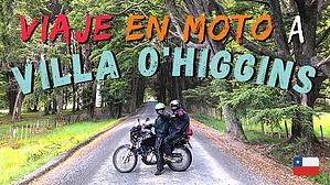 Viaje en moto a Villa O'Higgins, sur de la Carretera Austral. Parte I // CAP. 47