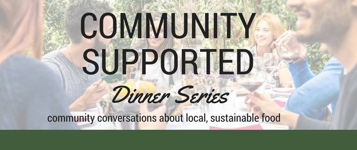Community Supported Dinner Series- April 28th