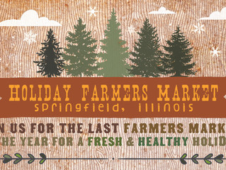 Holiday Farmers Market- November 21st & December 19th; 9am-1pm