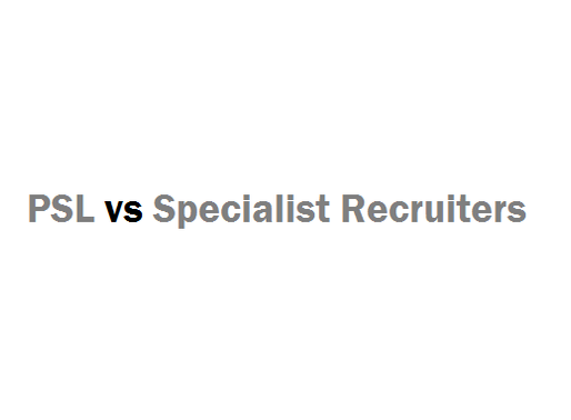 PSL vs Specialist Recruiters