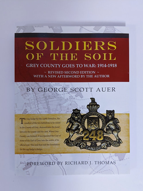 Soldiers of the Soil: Grey County Goes To War, 1914-1918