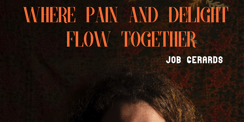 Job Gerards: Where pain and delight flow together