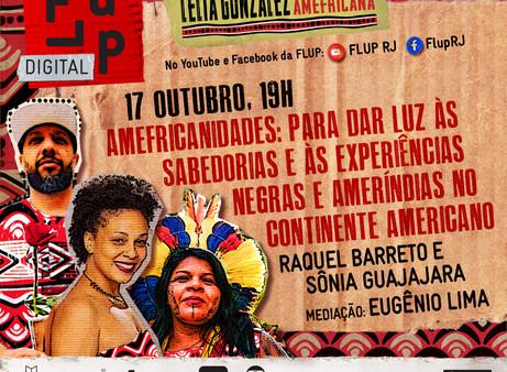Amefricanidades, com Sônia Guajajara, Raquel Barreto e Eugênio Lima